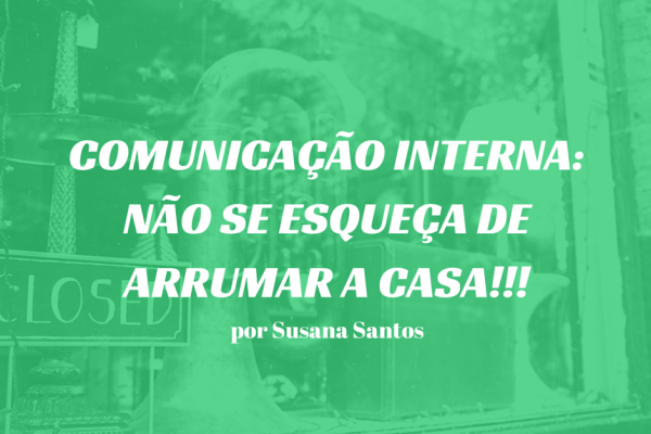 Comunicação Interna- Não se esqueça de arrumar a casa!!!