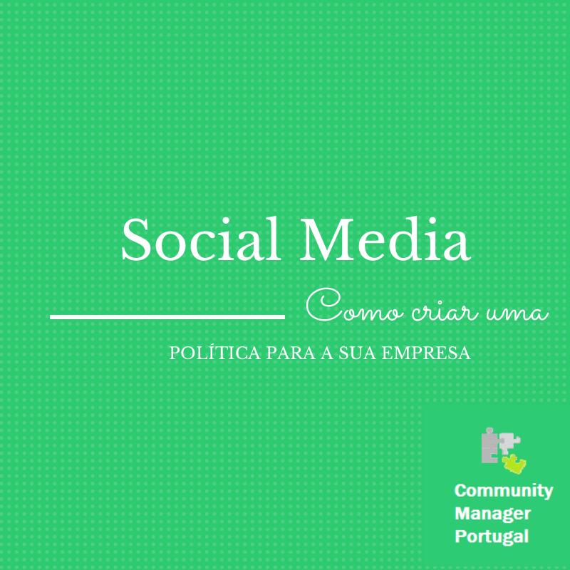 Como criar uma política de Social Media para a sua empresa