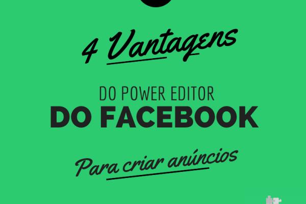 Vantagens do Power Editor do Facebook