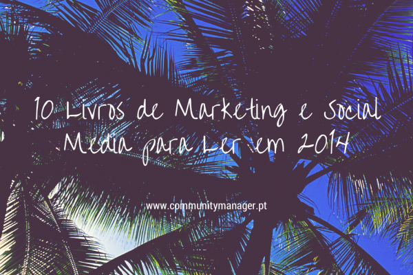 10 Livros de Marketing e Social Media