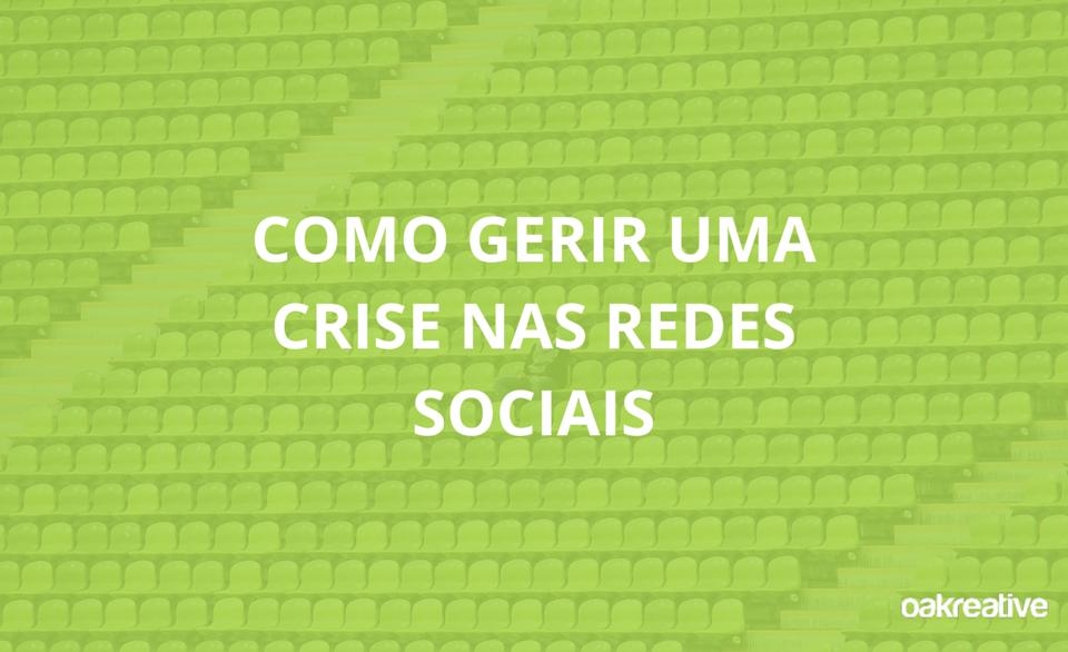 Como-Gerir-uma-Crise-nas-Redes-Sociais