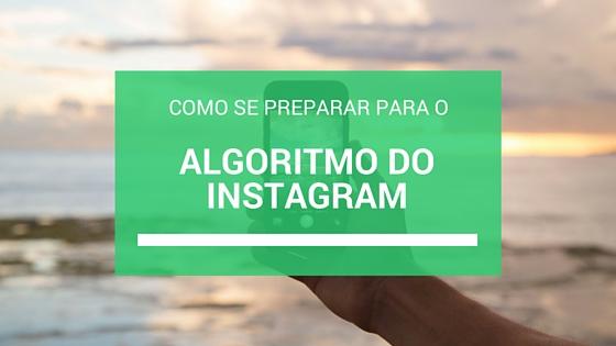 Como se Preparar para o Algoritmo do Instagram