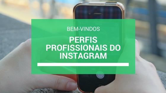Perfis Profissionais do Instagram